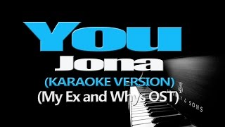 YOU - Jona (KARAOKE VERSION) (My Ex and Whys OST)