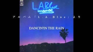 アルバム「L.A.Blue」より「DANNCIN'IN THA RAIN」 「銀色のジプシー」...