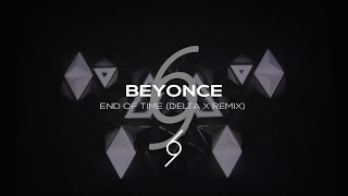 Beyonce - End Of Time (Delta X Remix) (Music Video)