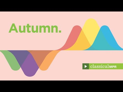 Autumn: Seasonal classical music perfect for fall - Classical MPR Playlist