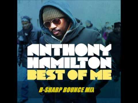 Anthony Hamilton - Best Of Me (B-Sharp Bounce Mix)