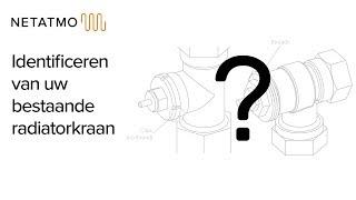 Identificeren van uw bestaande radiatorkraan