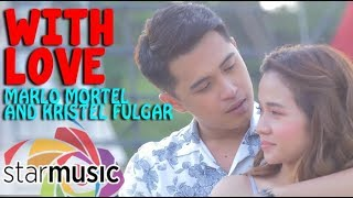 Video Marlo Mortel and Kristel Fulgar - With Love (Official Music Video) download MP3, 3GP, MP4, WEBM, AVI, FLV Januari 2018