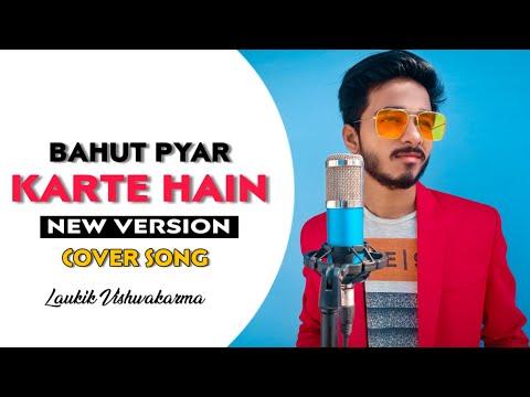 bahut-pyar-karte-hain-|-laukik-vishwakarma-|-new-version-|-cover-song-|-saajan-|-nsn-productions