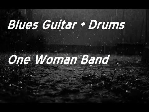 Blues Guitar and Drums at Same Time - One Woman Band