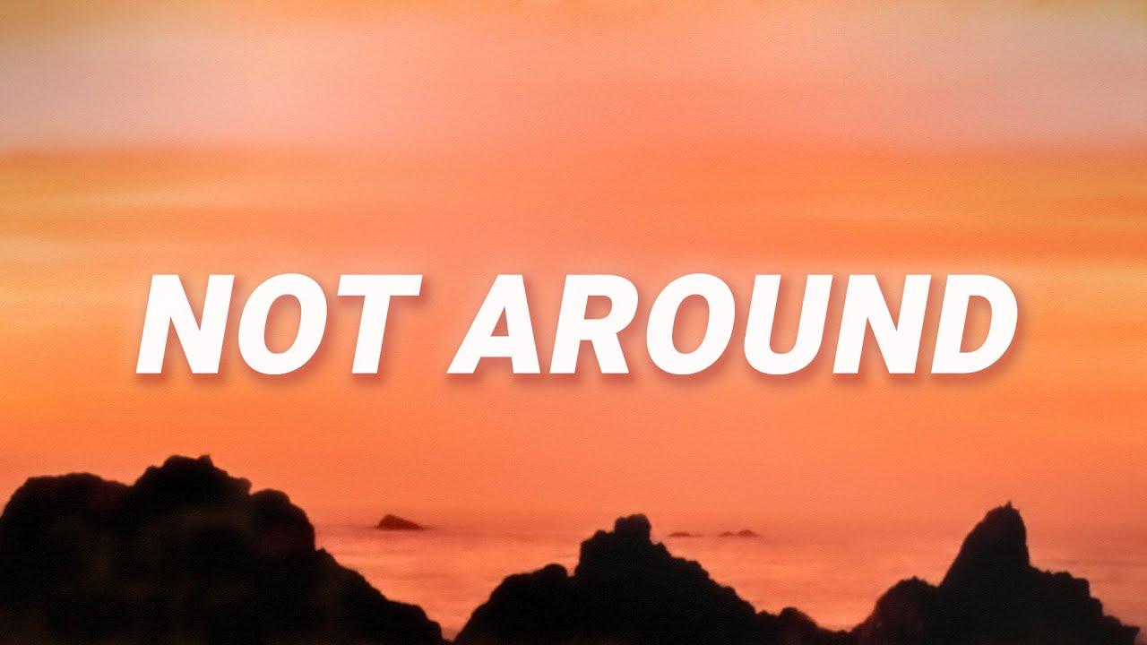 Nova - Not Around (Lyrics)