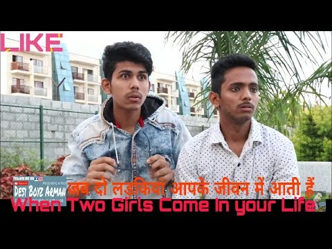 When Two Girls Come In Your Life ||Desi Boyz Arman||