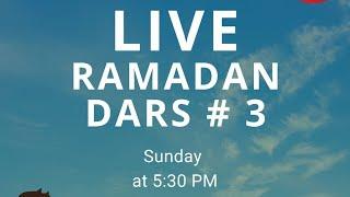 Ramadan Dars # 3 - Sunnah of the Holy Prophet (saw)