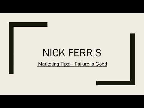 Nick Ferris's Marketing Tips – Failure is Good