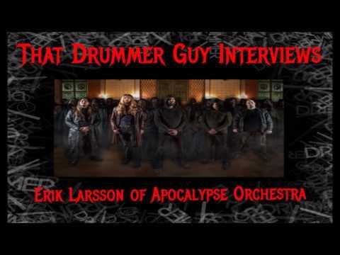 That Drummer Guy Interviews Erik Larrson of Apocalypse Orchestra
