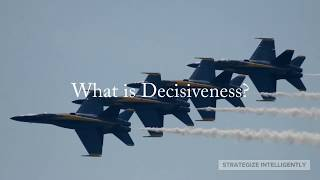 What is Decisiveness