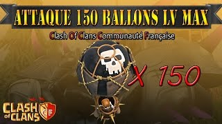 ClashOfClans | ATTAQUE 150 BALLONS LV MAX CONTRE LE PREMIER MONDIALE | Thenatix971
