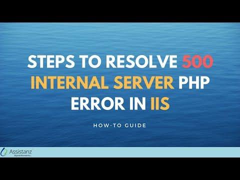 Steps To Resolve 500 Internal Server PHP Error In IIS