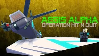 Aegis Alpha (roblox) Operation Hit and Quit