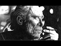 Charles Bukowski  | THE MIND, GO ALL THE WAY ᴴᴰ | Motivational Poem