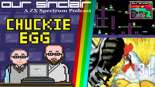 Our Sinclair: A ZX Spectrum Podcast 31 - Chuckie Egg