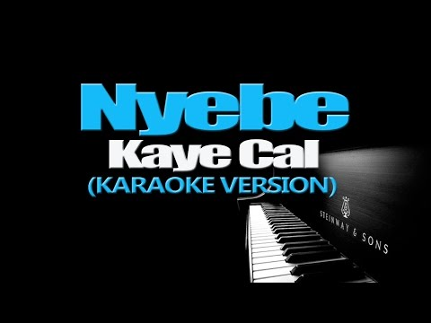 NYEBE - Kaye Cal (KARAOKE VERSION)