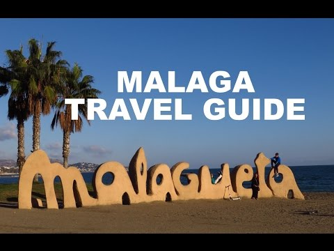 MALAGA TRAVEL GUIDE - Costa del Sol, Spain