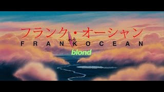 Frank Ocean - Blonde Tribute Mp3