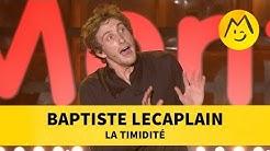 Baptiste Lecaplain - La timidité