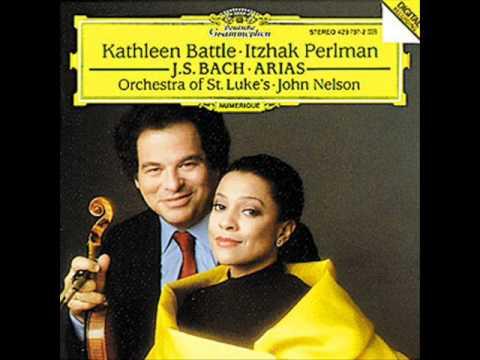 Bach Arias  Itzhak Perlman  Kathleen Battle  03 Die Schätzbarkeit der weiten Erde