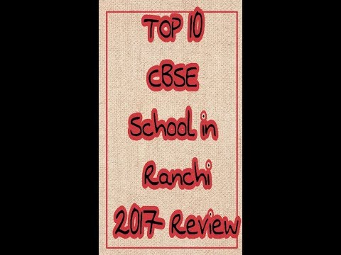 Top 10 School in Ranchi  || Top 10 CBSE school in ranchi ( best for intermediate) 2017 REVIEW