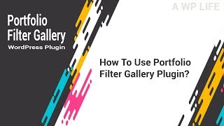 Portfolio Filter Gallery Wordpress Plugin - How To Use Portfolio Filter Gallery Plugin
