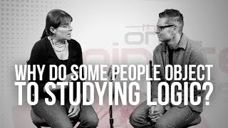 702. Why Do Some People Object To Studying Logic?