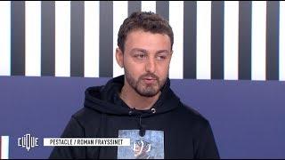 Roman Frayssinet vieillit - Le Pestacle, Clique - CANAL+