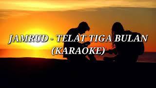 Download Lagu Jamrud - Telat Tiga Bulan KARAOKE mp3