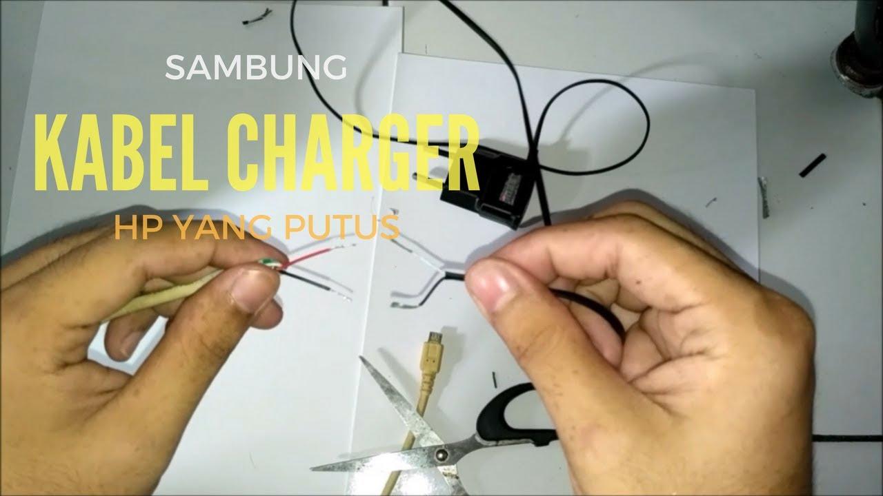 Cara Memperbaiki Menyambung Kabel Charger Hp Yang Putus Youtube