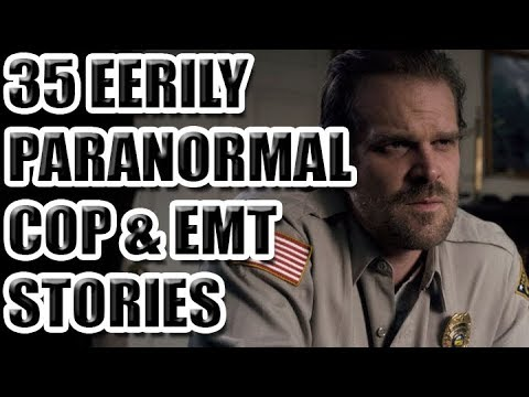 35 Eerily Paranormal Cop & EMT Stories [ASKREDDIT]