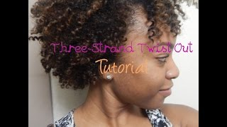 Three Strand Twist Out Tutorial & Shea Moisture Product Review