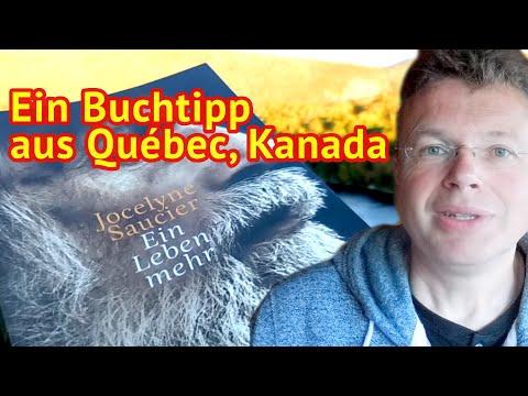 Jocelyne Saucier: Ein Leben mehr - Ein Buchtipp aus Québec, Kanada