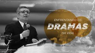 Enfrentando os dramas da vida - Pr. Francisco Chaves