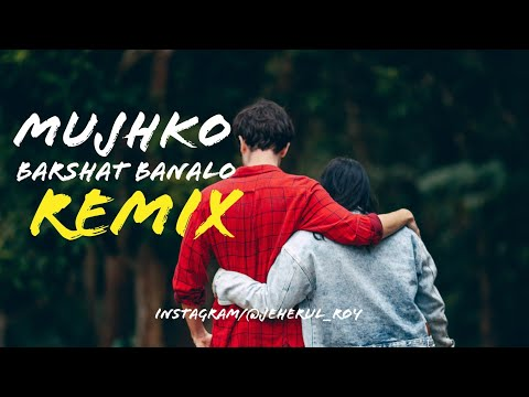 mujhko-barsaat-banalo-|-dj-remix-deep-bass-|-use-headphone-better-experience