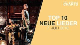 TOP 10 NEUE LIEDER 7 JULI 2018 CHARTS JULI 2018