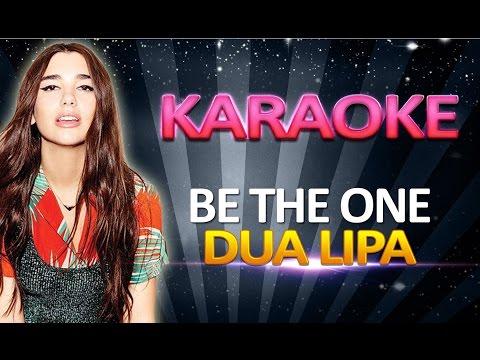 Dua Lipa - Be The One KARAOKE