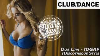 Dua Lipa - IDGAF (Discotheque Style Remix)