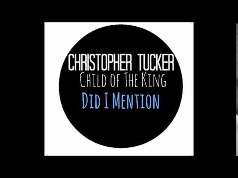 """""""Did I Mention"""" Christopher Tucker"""