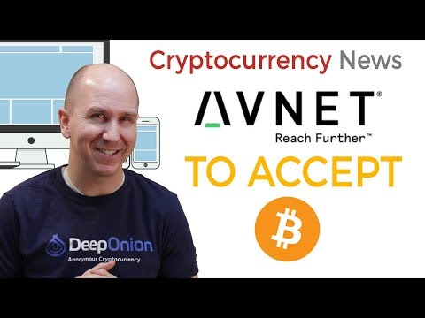 Fortune 500 Company Avnet To Accept Bitcoin BTC | Cryptocurrency News 2019