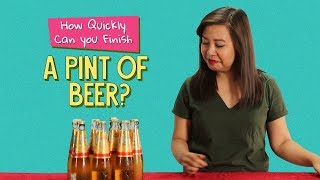 Ok Tested: How Quickly Can You Finish A Pint Of Beer ?
