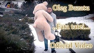 Скачать Oleg Buzatu Fata Tatei Fata Mamei Official Video 37368173807
