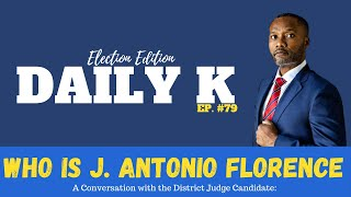 Informing Voters for the Louisiana Election | Daily K Ep. 79 | KTTeeV | J. Antonio Florence