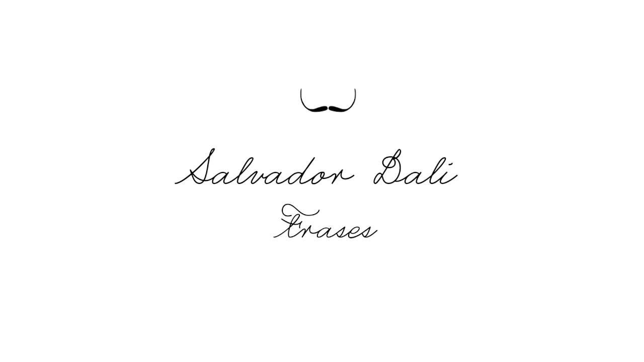 Frases Salvador Dali Youtube