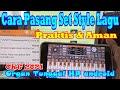 Cara Setting Set Style Org  Aplikasi Musik Organ Tunggal Hp Android  Mp3 - Mp4 Download