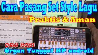 CARA SETTING SET STYLE ORG 2022 0RG 2021 aplikasi musik organ tunggal HP android