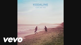 Kodaline - Love Like This (Audio)