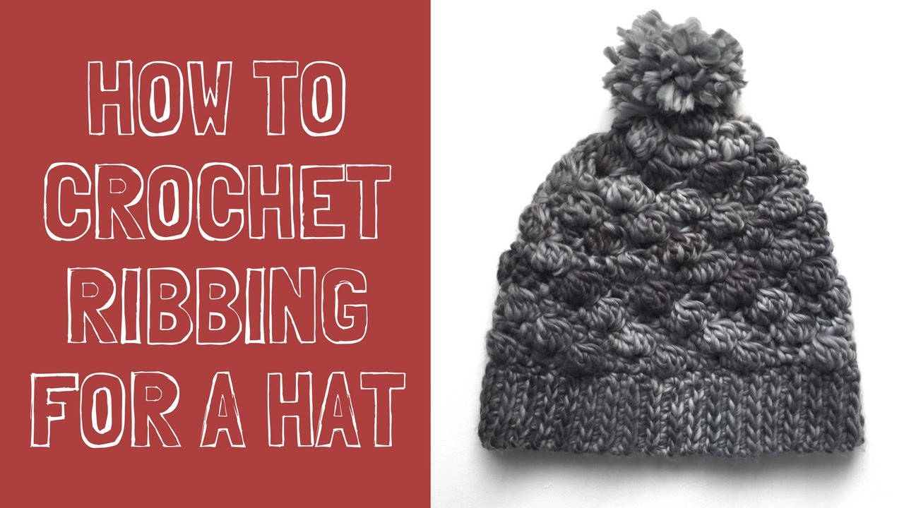 c087c2ad6 How to Crochet Ribbing for a Hat