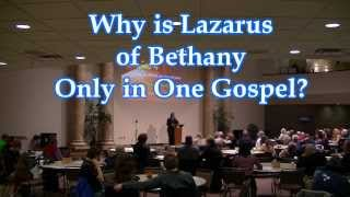 Why is Lazarus of Bethany Only in One Gospel